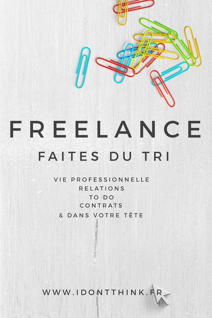 En Freelance, il faut parfois savoir faire le tri : dans ses relations, dans sa to do, dans ses contrats...